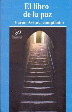TÍTULO: El libro de la paz AUTOR: Avitov, Yaron (comp.) CÓDIGO: 892/A92/2011
