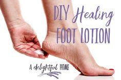 DIY All Natural Healing Foot Lotion | aDelightfulHome.com