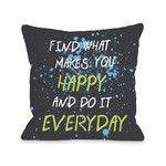 Find What Makes You Happy Throw Pillow