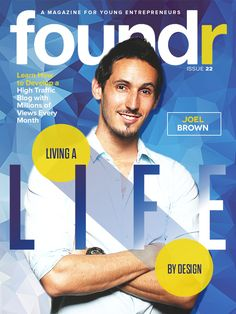 Foundr Magazine Issue 22: December 2014 Living a Life by Design – Joel Brown