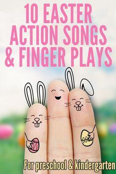 10 Easter Action Songs & Finger Plays for Preschool and Kindergarten