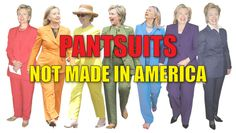 Wednesday, Hillary Clinton told a large crowd that Donald Trump's ties were not made in America. Ironically, she did so in a PANTSUIT made in…