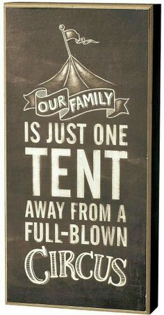Our family is just one tent away from a circus