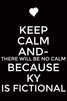 KEEP CALM AND...KY FROM MATCHED BY ALLY CONDIE