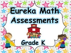 Eureka Assessment Packet for all 6 modules in Kindergarten. This packet is designed to make the individualized assessment process more stimulating using colorful slides that include directions and text in a teacher and child friendly manner. It also includes slides that can be pre-printed and cut out for more colorful and engaging assessment pieces.