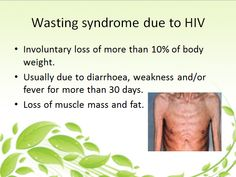 Hiv Symptoms, Muscle Mass, Body Weight, Herbs, Symptoms For Hiv, Symptoms Of Hiv, Herb, Medicinal Plants