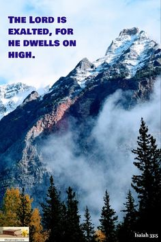Isaiah 33:5 / The Lord is exalted, for he dwells on high.