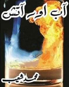 Aab Aur Atish ( آب اور آتش ناول از محمد شعیب) is written by Muhammad Shoaib and shared in the category of Urdu Novels. Fiction Novels, Romance Novels, Story Writer, Book Names, Urdu Novels, Free Pdf Books, Writing Styles, Muhammad, Book Publishing