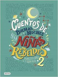 Cuentos de buenas noches para niñas rebeldes 2 | Planeta de Libros
