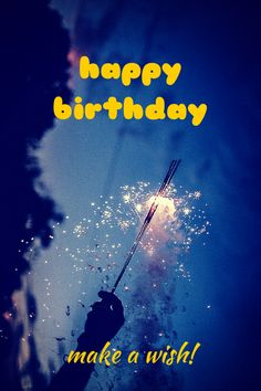 Happy Birthday, make a wish! Click on this image to see the biggest selection of birthday wishes on the net!