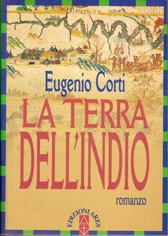 Eugenio Corti - La terra dell'indio