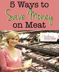 Do you need to figure out ways to save money on meat? If so, come check out these 5 ideas to get you started!
