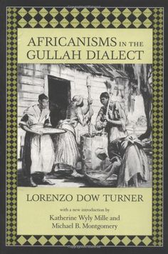Africanisms in the Gullah Dialect: Lorenzo Dow Turner, Katherine Wyly Mille, Michael B. Montgomery || Porgy and Bess and it's source novel, Porgy spring to mind...