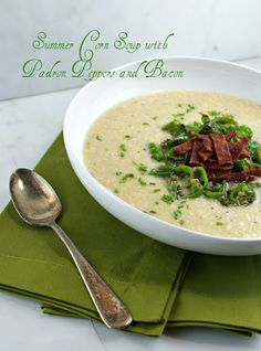 Authentic Suburban Gourmet: { Summer Corn Soup with Padron Peppers and Bacon } @Lisa |Authentic Suburban Gourmet