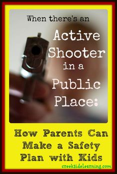 When there's an active shooter in a public place. This is hard to think about, let alone even talk about with our kids. What would you do if you were in a public place with your kids and someone started shooting? Have a plan ahead of time. Family Safety, Child Safety, Survival Tips, Survival Skills, School Safety, Parenting Advice, Foster Parenting, Parenting Classes, Parenting Styles