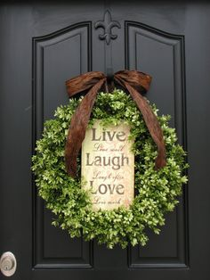 Boxwood makes this wreath seasonless, the writing on it, makes it perfect for me (can I ever be without words? LOL) I love this wreath!    -Live, Laugh, Love - Boxwood Wreaths - Year Round Wreath - Mother's Day - Inspirational Decor - Modern Decor. $115.00, via Etsy.