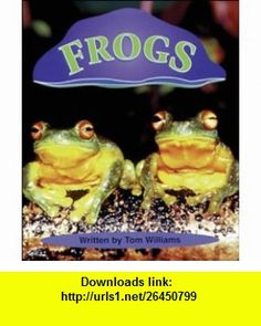 Frogs (Storyteller First Snow) (9780769902173) Tom Williams , ISBN-10: 0769902170  , ISBN-13: 978-0769902173 ,  , tutorials , pdf , ebook , torrent , downloads , rapidshare , filesonic , hotfile , megaupload , fileserve