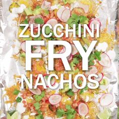 Why should tortilla chips have all the fun? Turn the humble zucchini into crunchy disks and then dress them up with all the fixings.