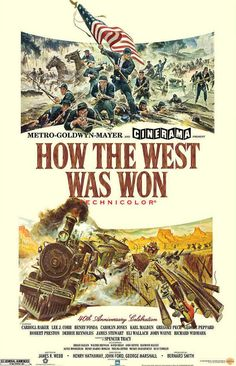"""""""How the West Was Won"""" (1962) Country: United States. Director: Henry Hathaway, George Marshall, John Ford, Richard Thorpe."""