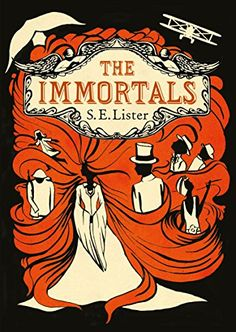 The Immortals by S. E. Lister