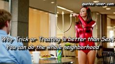 why trick treating is better than sex