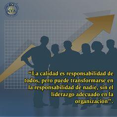 """""""La calidad es responsabilidad de todos, pero puede transformarse en la responsabilidad de nadie, sin el liderazgo adecuado en la organización"""". #calidad #liderazgo #BuenosDías"""