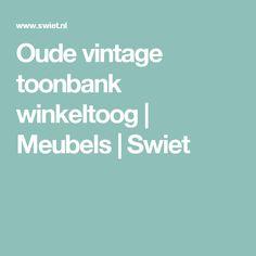 Oude vintage toonbank winkeltoog   Meubels   Swiet