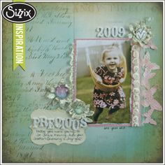 Sizzix Inspiration | Precious Scrapbook Page by Leica Forrest  (such a sweet layout and great use of diecuts)