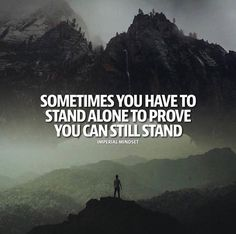 Positive Quotes :    QUOTATION – Image :    Quotes Of the day  – Description  Sometimes you have to stand alone..  Sharing is Power  – Don't forget to share this quote !    https://hallofquotes.com/2018/04/07/positive-quotes-sometimes-you-have-to-stand-alone/