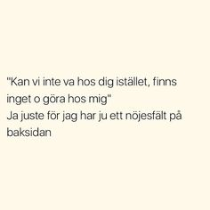Se foton och videoklipp från SITUATIONER (@situationer) på Instagram Swedish Quotes, Welcome To Sweden, Love Hurts, Some Quotes, Text Me, Funny Me, Funny Stories, Humor, Funny Moments