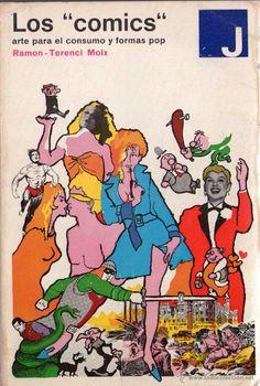 LIBRO LOS COMICS ARTE PARA EL CONSUMO Y FORMAS POP DE TERENCI MOIX, AÑO 1968, TBO,CAPITAN AMERICA,ET - Foto 1