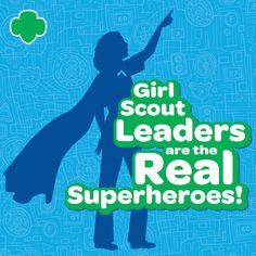 9 Awesome Ways a Girl Scout Leader Has Changed a Girl's Life. Girl Scout #LeadersDay