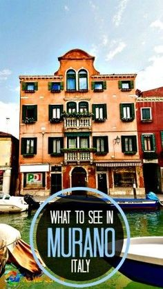 No trip to Venice is complete without visiting Murano, the nearby island where Venetian glass is made.