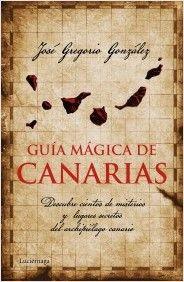 GUÍA MÁGICA DE CANARIAS     JOSÉ GREGORIO GONZÁLEZ      LUCIÉRNAGA CAS     Edición digital  9,99 € @LibreríaOfican #queleer #ebook #libros #ebooksale #ofican http://www.libreriaofican.com/ebook/guia-magica-de-canarias_E0002515788