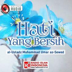Hati yang Bersih – Radio Islam Indonesia Islam, Education, Muslim, Learning, Teaching, Studying