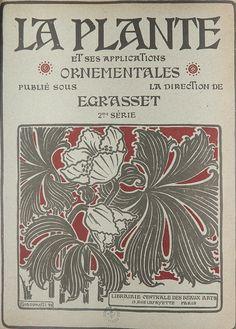 Motifs Art Nouveau, Art Nouveau Design, Art Deco, Belle Epoque, Rue Lafayette Paris, Eugene Grasset, Design Fields, Embroidery Motifs, Floral Illustrations
