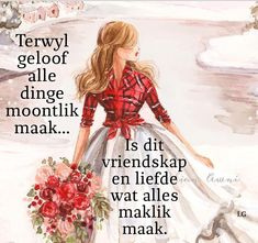 Geloof maak alle dinge moontlik. Christian Friendship Quotes, Christian Quotes, Lekker Dag, Afrikaanse Quotes, Goeie More, Special Quotes, Good Morning Wishes, Religious Quotes, True Words