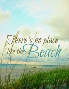 There's no place like the beach...