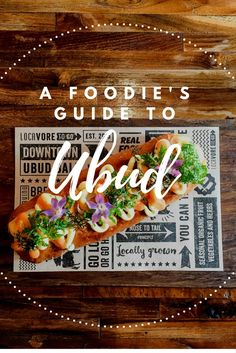 A Foodie's Guide to Ubud Restaurants for the best Balinese and international eateries, from casual to fancy, for breakfast, lunch & dinner.