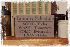 Laundry Schedule Sort Today, Wash Tomorrow, Fold Eventually, Iron HaHaHa Wood Sign Home Dcor Laundry Room