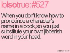 Like Hermione, and every single one of Stieg Larsson's characters