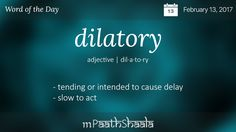 Definitions, Synonyms & Antonyms of dilatory – Word of the Day