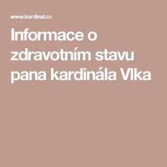 Informace o zdravotním stavu pana kardinála Vlka