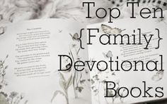 Top Ten Family Devotional Books at Our Goodwin Journey