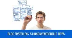 Blog erstellen? 5 unkonventionelle Tipps um sofort loszulegen
