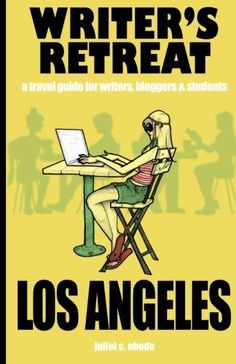 Writer's Retreat Los Angeles: A Travel Guide for Writers,Bloggers & Students (Volume 1) by Juliet C Obodo, http://www.amazon.com/gp/product/147917808X/ref=cm_sw_r_pi_alp_zGOwqb19SSN43
