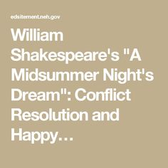 a midsummer nights dream relationship conflict And find homework help for other a midsummer night's dream questions at  enotes  in a midsummer night's dream what is egeus and hermia's  relationship  father and they have what might today be termed intergenerational  conflict.