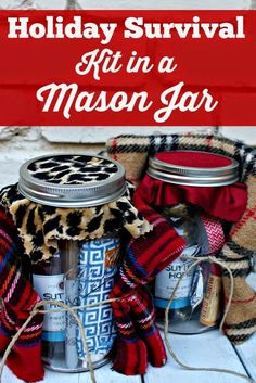 Holiday Survival Kit in a Mason Jar- Fun idea for a winter girls weekend gift or teacher gift!