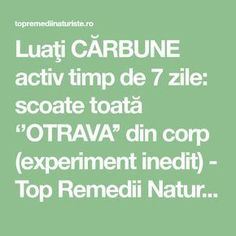 Luaţi CĂRBUNE activ timp de 7 zile: scoate toată ''OTRAVA'' din corp (experiment inedit) - Top Remedii Naturiste Beauty Makeover, Natural Healing, Good To Know, Home Remedies, Health And Beauty, Cancer, Health Fitness, Education, Healthy