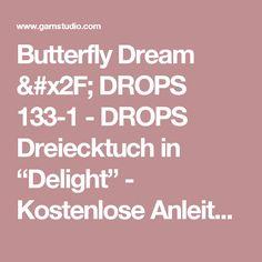 """Butterfly Dream / DROPS 133-1 - DROPS Dreiecktuch in """"Delight"""" - Kostenlose Anleitungen von DROPS Design"""
